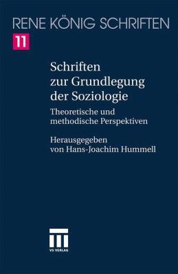 Schriften Zur Grundlegung Der Soziologie: Theoretische Und Methodische Perspektiven 9783531150246