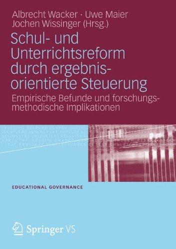 Schul- Und Unterrichtsreform Durch Ergebnisorientierte Steuerung: Empirische Befunde Und Forschungsmethodische Implikationen 9783531166155