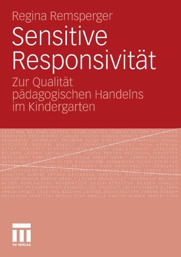 Sensitive Responsivit T: Zur Qualit T P Dagogischen Handelns Im Kindergarten 9783531178752