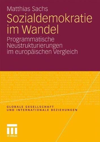 Sozialdemokratie Im Wandel: Programmatische Neustrukturierungen Im Europaischen Vergleich (2011) 9783531178905