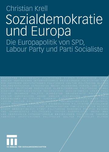 Sozialdemokratie Und Europa: Die Europapolitik Von SPD, Labour Party Und Parti Socialiste 9783531164984