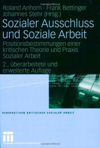 Sozialer Ausschluss Und Soziale Arbeit: Positionsbestimmungen Einer Kritischen Theorie Und Praxis Sozialer Arbeit 9783531151816