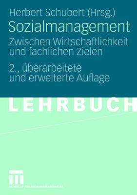 Sozialmanagement: Zwischen Wirtschaftlichkeit Und Fachlichen Zielen 9783531146133