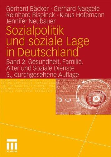 Sozialpolitik Und Soziale Lage in Deutschland: Band 2: Gesundheit, Familie, Alter Und Soziale Dienste 9783531174785