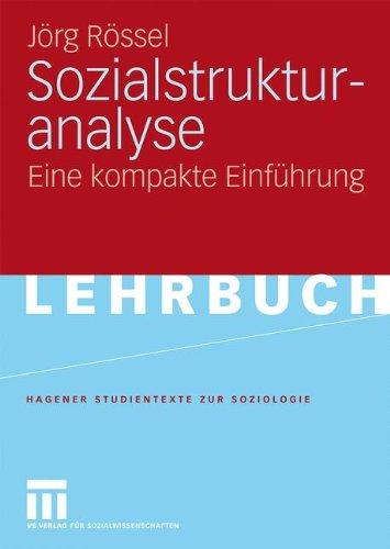 Sozialstrukturanalyse: Eine Kompakte Einf Hrung 9783531149974