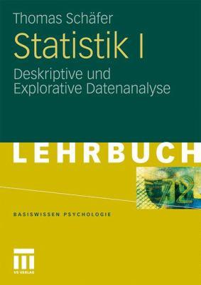 Statistik I: Deskriptive Und Explorative Datenanalyse 9783531169392