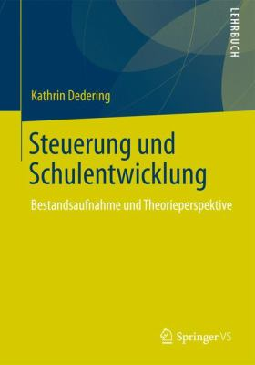 Steuerung Und Schulentwicklung: Bestandsaufnahme Und Theorieperspektive 9783531195339