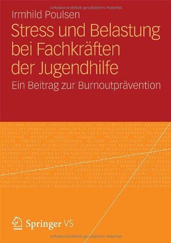 Stress Und Belastung Bei Fachkr Ften Der Jugendhilfe: Ein Beitrag Zur Burnoutpr Vention 9783531195872
