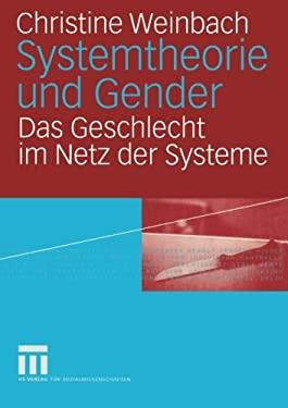 Systemtheorie Und Gender: Das Geschlecht Im Netz Der Systeme 9783531141787