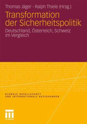 Transformation Der Sicherheitspolitik: Deutschland, Sterreich, Schweiz Im Vergleich 9783531181349