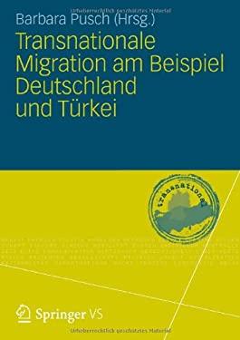 Transnationale Migration Am Beispiel Deutschland Und T Rkei 9783531191768