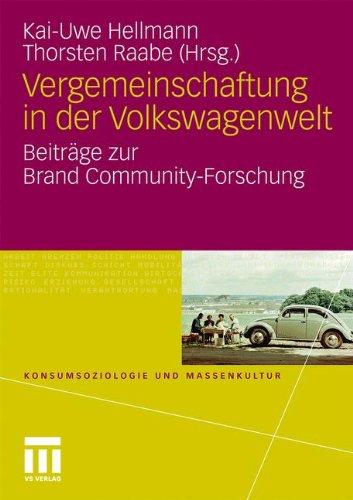 Vergemeinschaftung in Der Volkswagenwelt: Beitr GE Zur Brand Community-Forschung 9783531178998