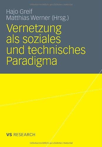 Vernetzung ALS Soziales Und Technisches Paradigma 9783531176048