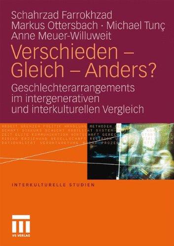 Verschieden - Gleich - Anders?: Geschlechterarrangements Im Intergenerativen Und Interkulturellen Vergleich 9783531176901