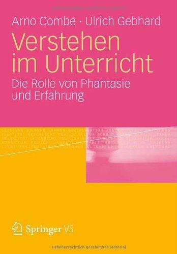 Verstehen Im Unterricht: Zur Rolle Von Phantasie Und Erfahrung 9783531178226