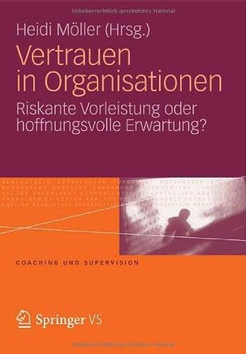 Vertrauen in Organisationen: Riskante Vorleistung Oder Hoffnungsvolle Erwartung? 9783531181189