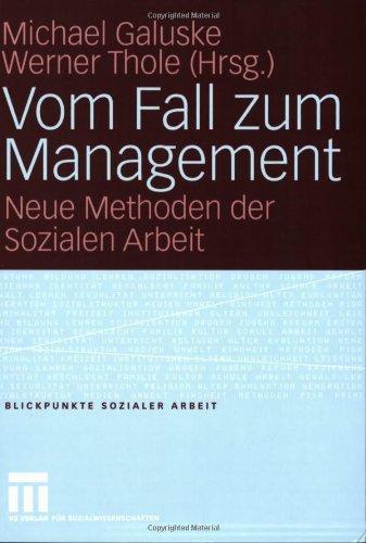 Vom Fall Zum Management: Neue Methoden Der Sozialen Arbeit 9783531149721
