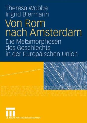 Von ROM Nach Amsterdam: Die Metamorphosen Des Geschlechts in Der Europaischen Union (2009) 9783531153230
