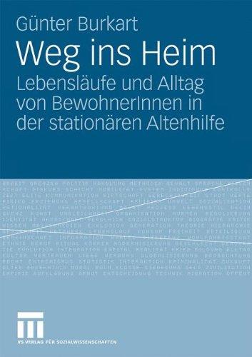 Weg Ins Heim: Lebensl Ufe Und Alltag Von Bewohnerinnen in Der Station Ren Altenhilfe 9783531170220
