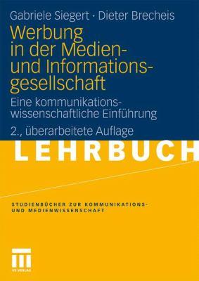 Werbung in Der Medien- Und Informationsgesellschaft: Eine Kommunikationswissenschaftliche Einf Hrung 9783531167114