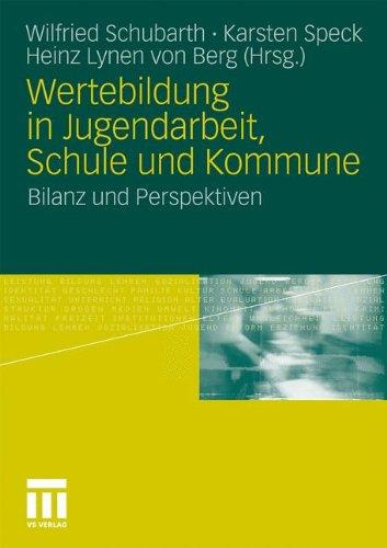 Wertebildung in Jugendarbeit, Schule Und Kommune: Bilanz Und Perspektiven 9783531170442