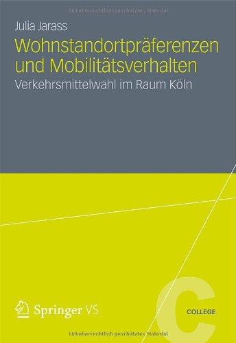 Wohnstandortpr Ferenzen Und Mobilit Tsverhalten: Verkehrsmittelwahl Im Raum K Ln 9783531184388