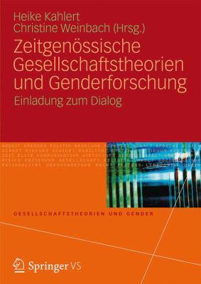 Zeitgen Ssische Gesellschaftstheorien Und Genderforschung: Einladung Zum Dialog 9783531174860