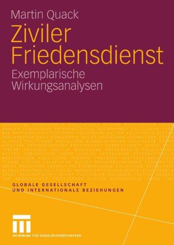 Ziviler Friedensdienst: Exemplarische Wirkungsanalysen 9783531170213