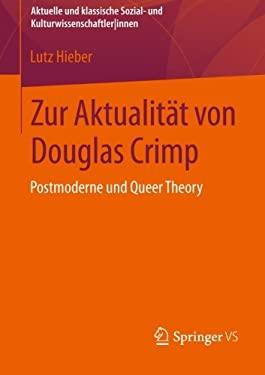 Zur Aktualit T Von Douglas Crimp: Einleitung in Sein Werk 9783531169057