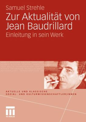 Zur Aktualit T Von Jean Baudrillard: Einleitung in Sein Werk 9783531164298