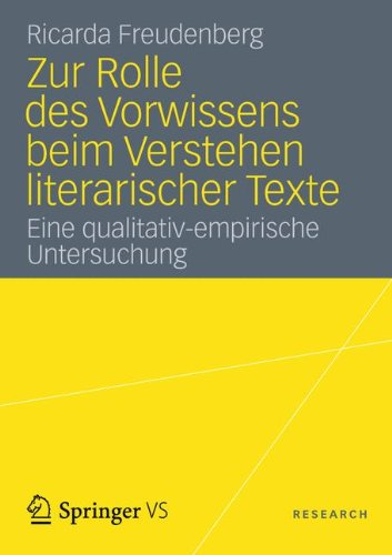Zur Rolle Des Vorwissens Beim Verstehen Literarischer Texte: Eine Qualitativ-Empirische Untersuchung 9783531182605