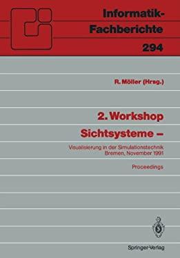 2. Workshop Sichtsysteme: Visualisierung in Der Simulationstechnik Bremen, 18./19. November 1991 9783540549024