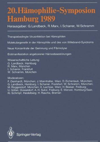 20. H Mophilie-Symposion Hamburg 1989: Verhandlungsberichte: Therapiebedingte Virusinfektionen Bei H Mophilen. Molekulargenetik Der H Mophilie Und Des 9783540529293