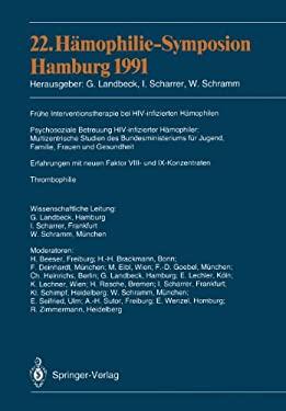 22. Hamophilie-Symposion Hamburg 1991: Verhandlungsberichte: Fra1/4he Interventionstherapie Bei HIV-Infizierten Hamophilen; Psychosoziale Betreuung HI 9783540560968
