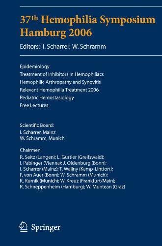 37th Hemophilia Symposium Hamburg 2006: Epidemiology;treatment of Inhibitors in Hemophiliacs; Hemophilic Arthropathy and Synovitis; Relevant Hemophili 9783540735342