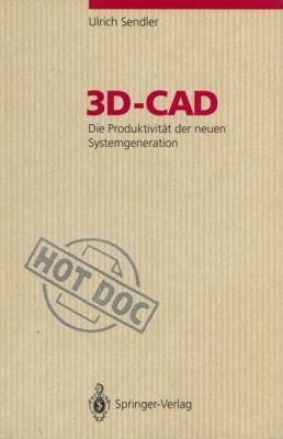 3D-CAD: Die Produktivit T Der Neuen Systemgeneration 9783540566090