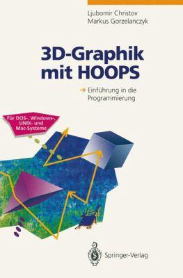 3D-Graphik Mit Hoops: Einf Hrung in Die Programmierung 9783540577720