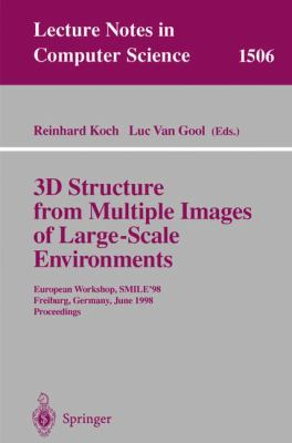 3D Structure from Multiple Images of Large-Scale Environments: European Workshop, Smile'98, Freiburg, Germany, June 6-7, 1998, Proceedings 9783540653103