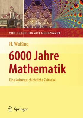 6000 Jahre Mathematik: Eine Kulturgeschichtliche Zeitreise - 2. Von Euler Bis Zur Gegenwart 9783540773139