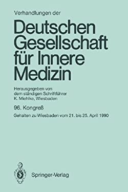 96. Kongrea: Gehalten Zu Wiesbaden Vom 21. Bis 25. April 1990 9783540532569