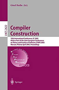 Compiler Construction: 12th International Conference, CC 2003, Held as Part of the Joint European Conferences on Theory and Practice of Softw 9783540009047