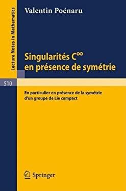 Singularites C Infini En Presence de Symetrie: En Particulier En Presence de La Symetrie D'Un Groupe de Lie Compact 9783540076308