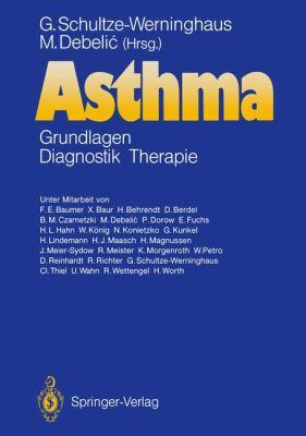 Asthma: Grundlagen Diagnostik Therapie 9783540178774