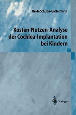 Kosten-Nutzen-Analyse Der Cochlea-Implantation Bei Kindern 9783540434788