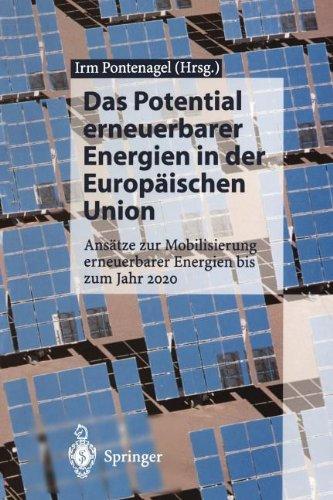 Das Potential Erneuerbarer Energien in Der Europaischen Union: ANS Tze Zur Mobilisierung Erneuerbarer Energien Bis Zum Jahr 2020 9783540591474
