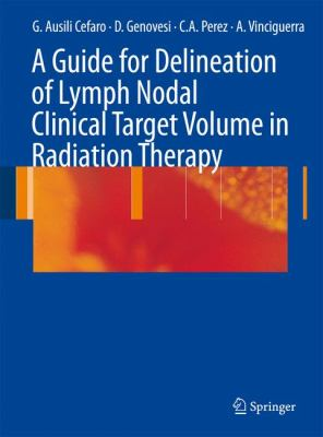 A Guide for Delineation of Lymph Nodal Clinical Target Volume in Radiation Therapy 9783540770435