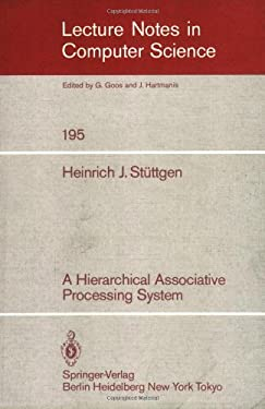 A Hierarchical Associative Processing System 9783540156529