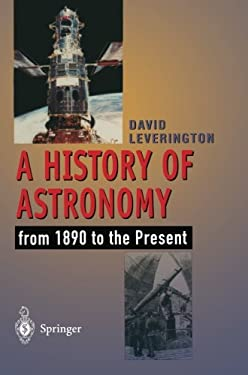 A History of Astronomy: From 1890 to the Present 9783540199151