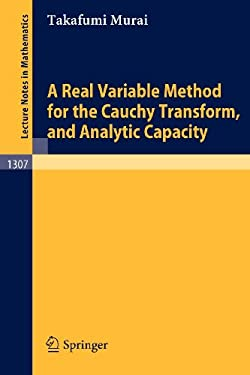A Real Variable Method for the Cauchy Transform, and Analytic Capacity 9783540190912