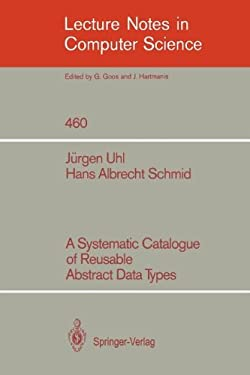 A Systematic Catalogue of Reusable Abstract Data Types 9783540532293